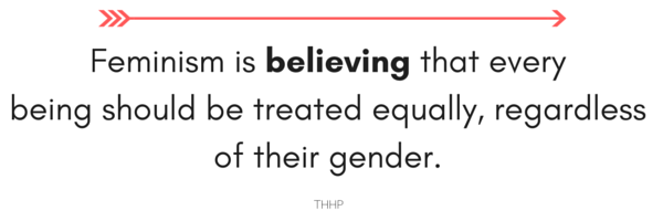 Feminism is believing that everyone should be treated equally, regardless of their gender..png