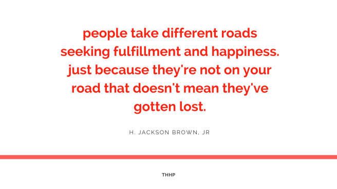 people-take-different-roads-seeking-fulfillment-and-happiness-just-because-theyre-not-on-your-road-that-doesnt-mean-theyve-gotten-lost