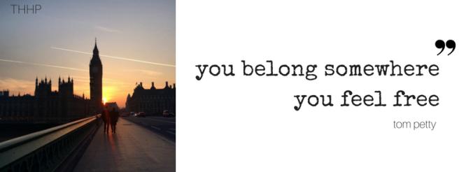 you belong somewhereyou feel free